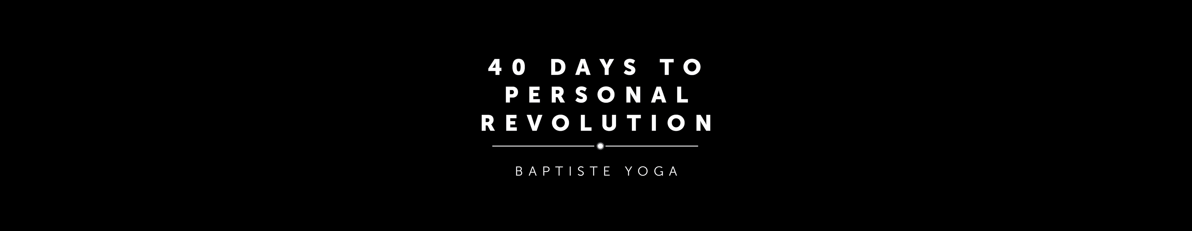 40 Days to Personal Revolution - Facilitator in Training