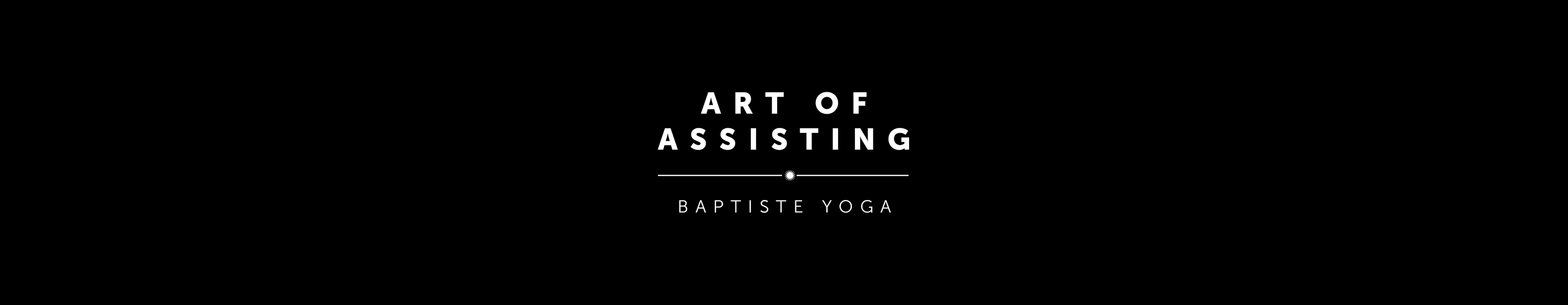 Baptiste Yoga San Francisco | Art of Assisting