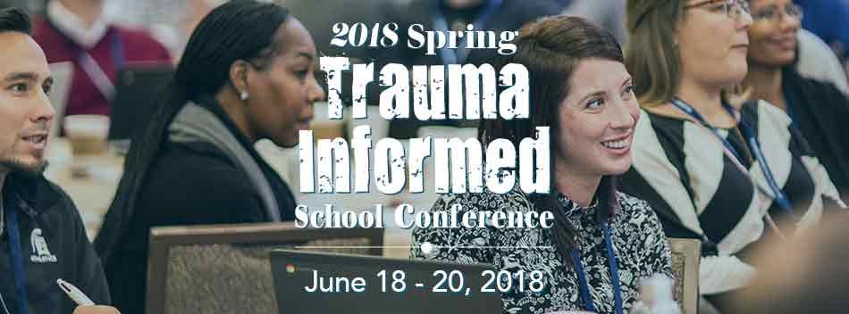 2018 Spring Trauma-Informed School Conference