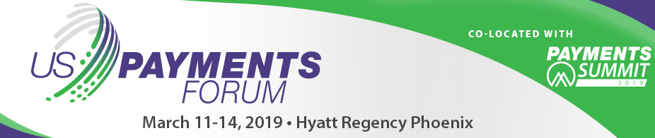 U.S. Payments Forum Meeting Phoenix - Mar '19