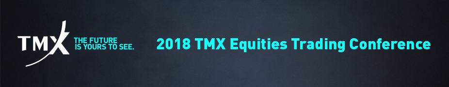 2018 TMX Equities Trading Conference