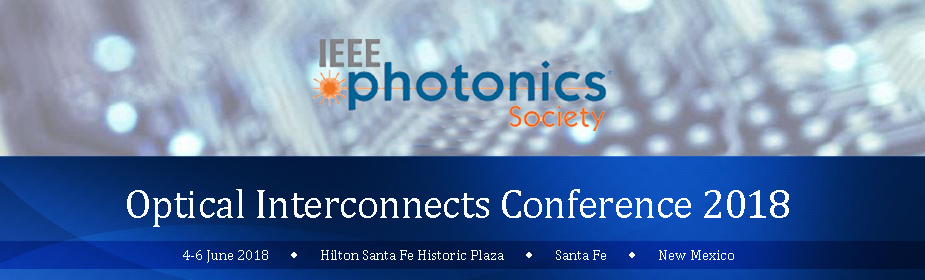 2018 IEEE/PHOTONICS Optical Interconnects Conference
