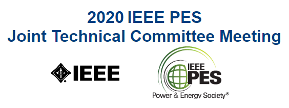 2020 IEEE PES Joint Technical Committee Meeting (JTCM)