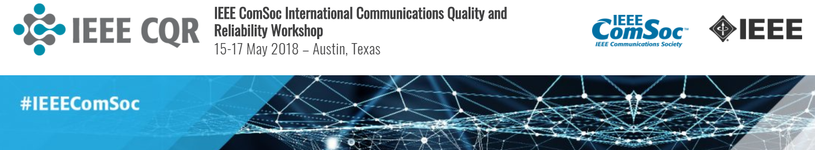 2018 IEEE International Workshop Technical Committee on Communications Quality and Reliability (CQR 2018)