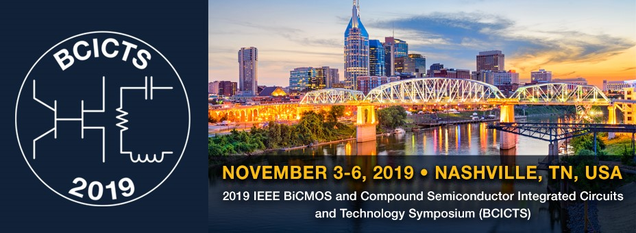 2019 IEEE BiCMOS and Compound semiconductor Integrated Circuits and Technology Symposium (BCICTS)
