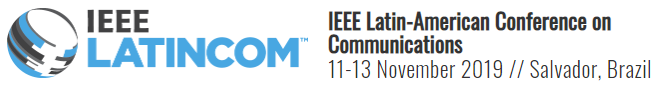 IEEE Latin-American Conference on Communications (LatinCom 2019)