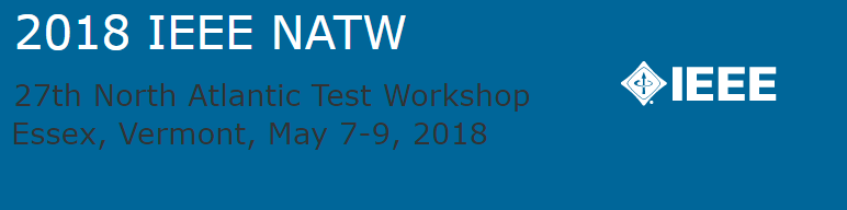 2018 IEEE 27th North Atlantic Test Workshop (NATW)