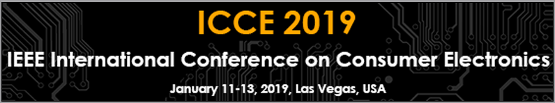 2019 IEEE International Conference on Consumer Electronics (ICCE)