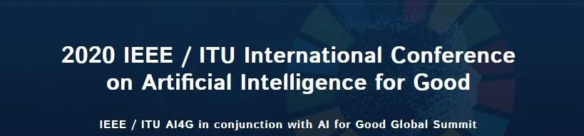 2020 IEEE / ITU International Conference on Artificial Intelligence for Good (AI4G)
