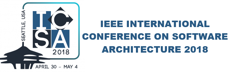 2018 IEEE International Conference on Software Architecture (ICSA)