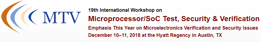 2018 19th International Workshop on Microprocessor and SOC Test and Verification (MTV)