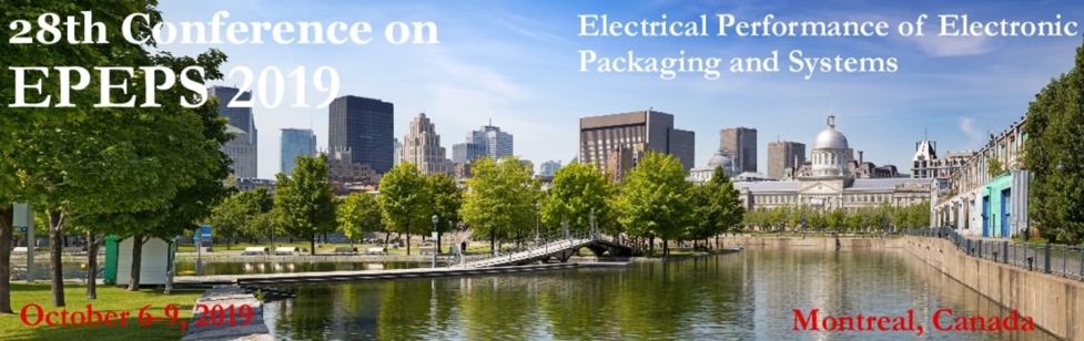2019 IEEE 28th Conference on Electrical Performance of Electronic Packaging and Systems (EPEPS)