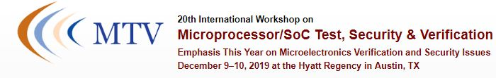2019 20th International Workshop on Microprocessor and SOC Test and Verification (MTV)