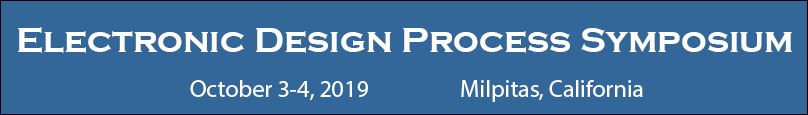 2019 IEEE Electronic Design Process Symposium (EDPS)