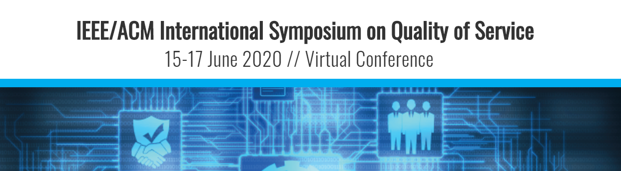 2020 IEEE/ACM 28th International Symposium on Quality of Service (IWQoS)