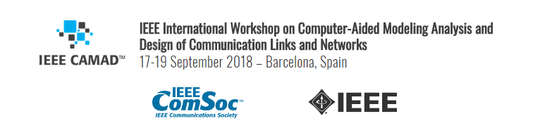 2018 IEEE 23rd International Workshop on Computer Aided Modeling and Design of Communication Links and Networks (CAMAD)