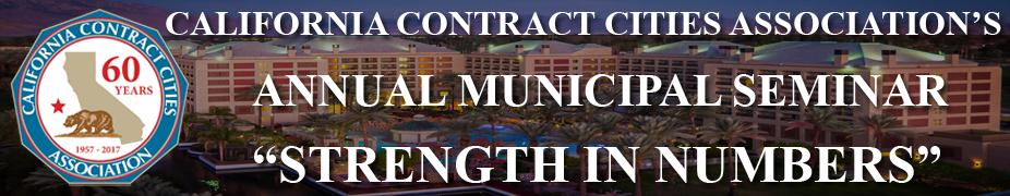 "California Contract Cities Annual Municipal Seminar - ""Strength In Numbers"""