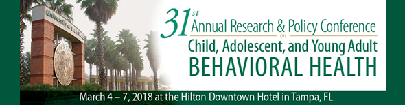 31st Annual Research & Policy Conference on Child, Adolescent, and Young Adult Behavioral Health