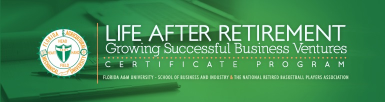 """Life After Retirement - Growing Successful Business Ventures"" Certificate Program"