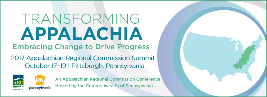 Transforming Appalachia: Embracing Change to Drive Progress, October 17-19, 2017, Pittsburgh, PA