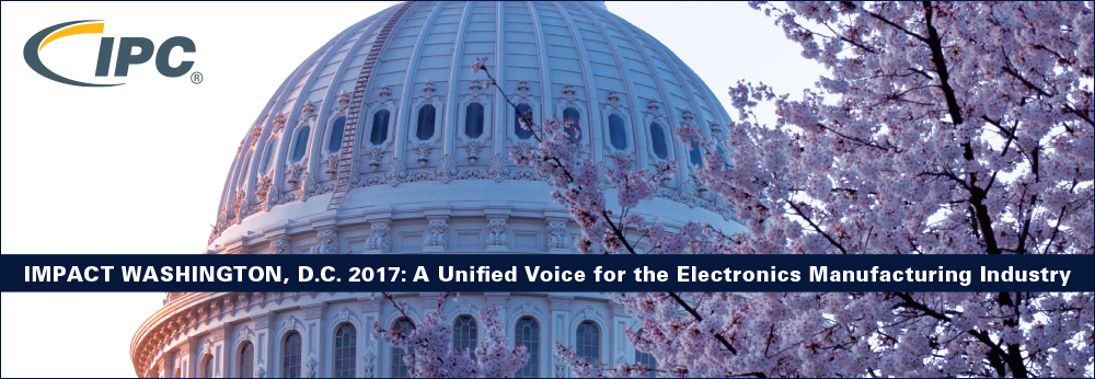 IMPACT Washington, D.C. 2017: A Unified Voice for the Electronics Manufacturing Industry