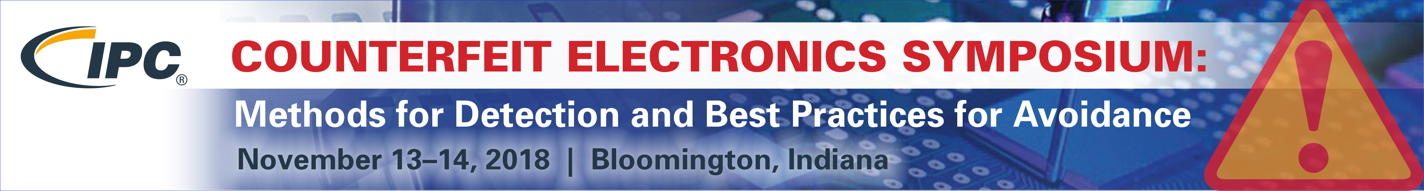 IPC Counterfeit Electronics Symposium: Methods For Detection And Best Practices For Avoidance