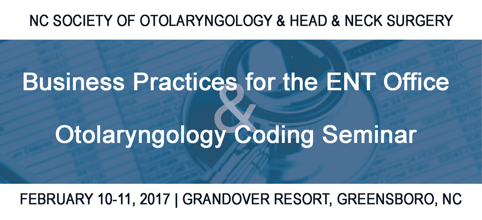 Business Practices for the ENT Office and Otolaryngology Coding Seminar