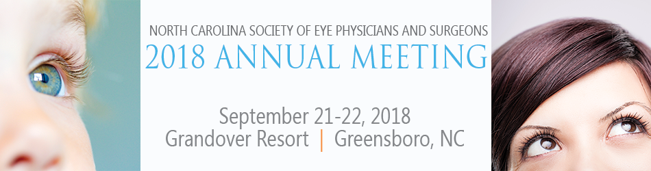 North Carolina Society of Eye Physicians and Surgeons 2018 Annual Meeting