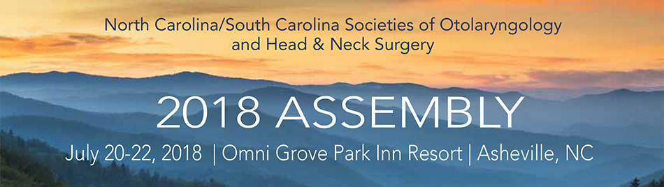 North Carolina Society of Otolaryngology and Head & Neck Surgery 2018 Assembly