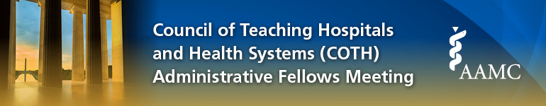 2018 Council of Teaching Hospitals and Health Systems Administrative Fellows Program