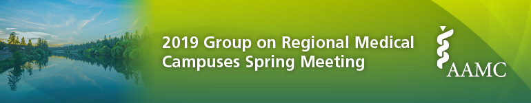 2019 Group on Regional Medical Campuses (GRMC) Spring Meeting