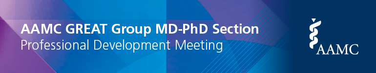 2019 GREAT Group MD-PhD Section Professional Development Meeting