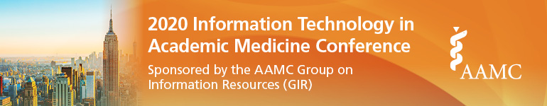 2020 AAMC Information Technology in Academic Medicine Conference, sponsored by the Group on Information Resources (GIR)