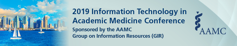 2019 AAMC Information Technology in Academic Medicine Conference Sponsored by the Group on Information Resources (GIR)
