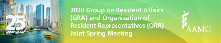 2020 Group on Resident Affairs (GRA) and Organization of Resident Representatives (ORR) Joint Spring Meeting