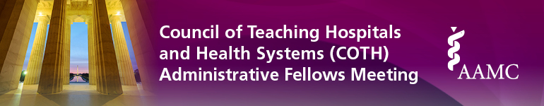 2019 Council of Teaching Hospitals and Health Systems Administrative Fellows Meeting