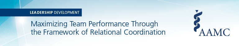 2021 Maximizing Team Performance Through the Framework of Relational Coordination