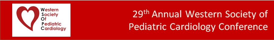 29th Annual Western Society of Pediatric Cardiology Conference