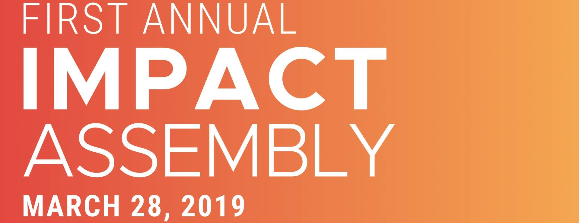 First Annual Impact Assembly