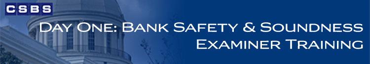 Day One: Bank Safety & Soundness Examiner Training