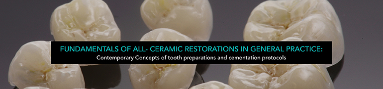Fundamentals of All Ceramic Restorations In General Practice: Contemporary Concepts of Tooth Preparation Protocols