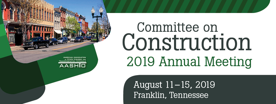 2019 AASHTO Committee on Construction Meeting