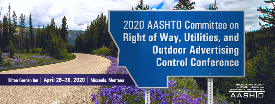 2020 AASHTO Committee on Right of Way, Utilities & Outdoor Advertising Control Conference