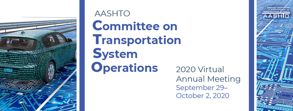2020 AASHTO Committee on Transportation System Operations (CTSO) Virtual Meeting