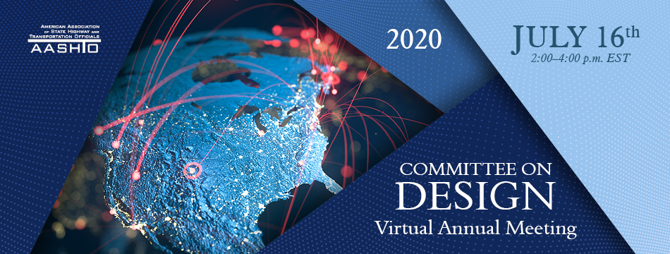 2020 AASHTO Committee on Design Virtual Annual Meeting