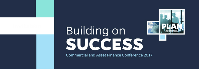 PLAN Australia 2017 Commercial & Asset Finance Conference