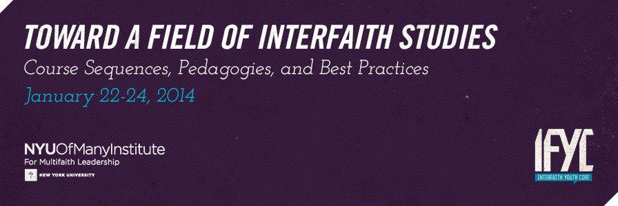 Toward a Field of Interfaith Studies: January 22-24, 2014