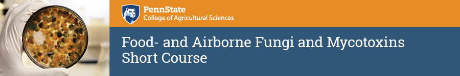 2021 Food and Airborne Fungi & Mycotoxins Short Course