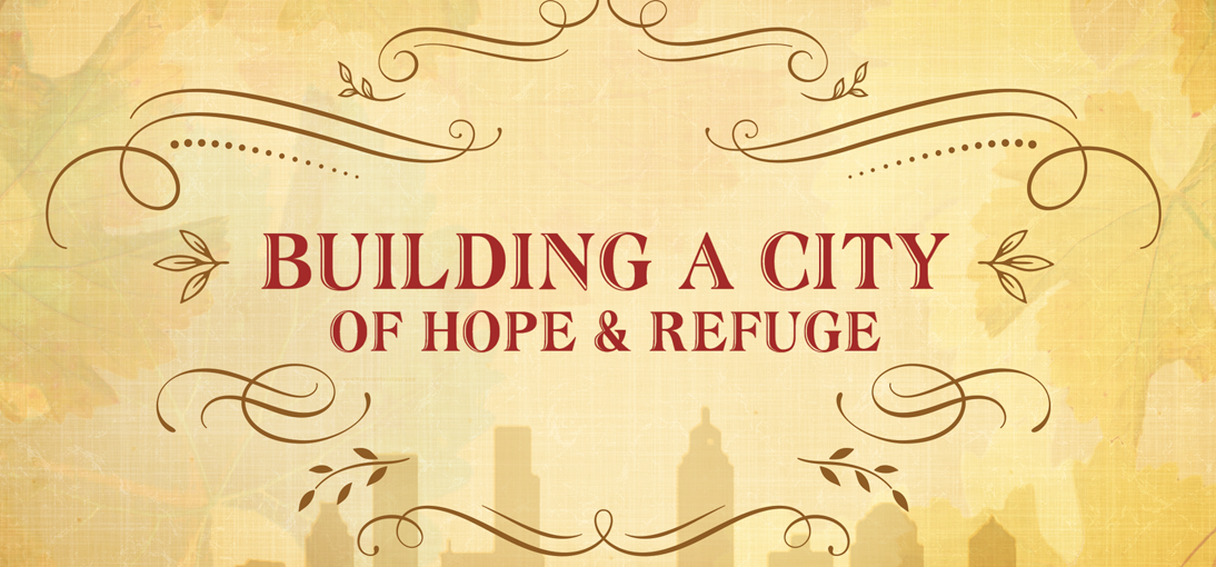 Building a City of Hope and Refuge