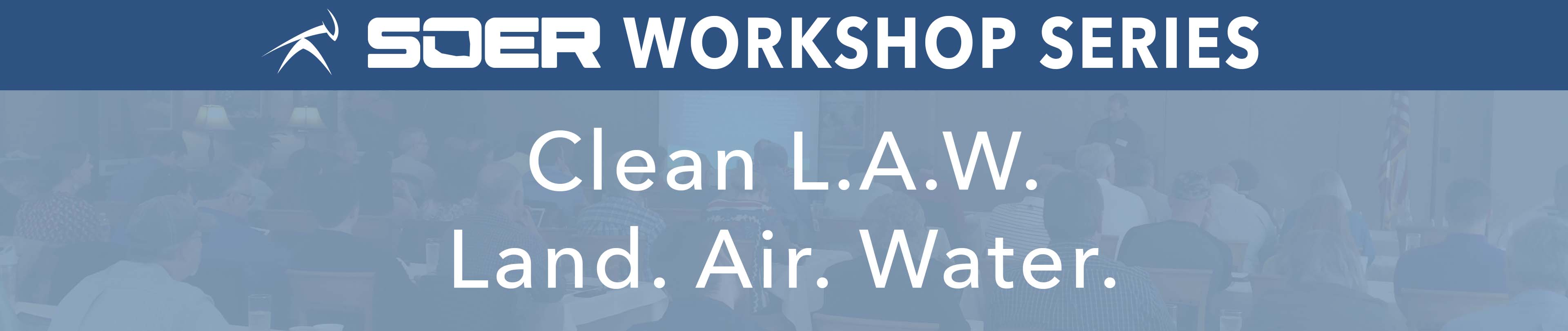 SOER- Clean L.A.W. - Land. Air. Water (Ardmore)